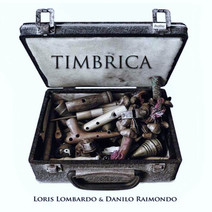 TIMBRICA / 2012 / Loris Lombardo & Danilo Raimondo