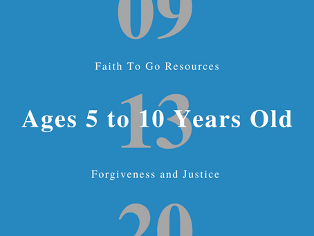 Week of September 13, 2020: Forgiveness and Justice (Ages 5-10)