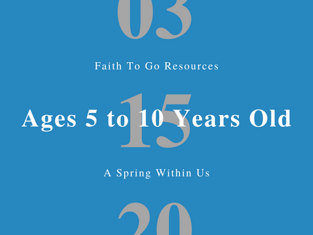 Week of March 15, 2020: The Spring Within Us (Ages 5-10)