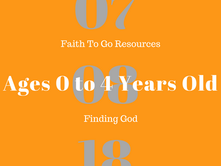 Week of July 8, 2018:  Finding God (Ages 0-4)