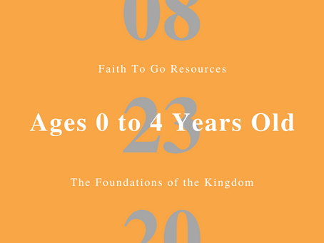 Week of August 23, 2020: The Foundation of the Kingdom (Ages 0-4)