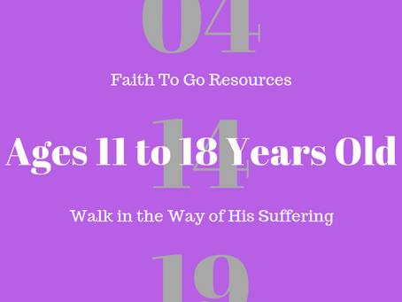 Week of April 14, 2019: Walk in the Way of His Suffering (Ages 11-18)