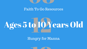 Week of August 12, 2018:  Hungry for Manna (Ages 5-10)