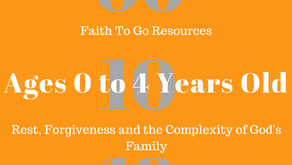Week of June 10, 2018: Rest, Forgiveness and the Complexity of God's Family (Ages 0-4)