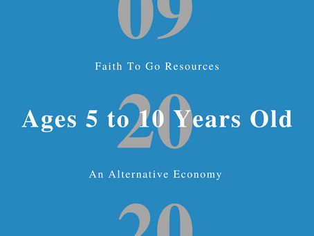 Week of September 20, 2020: An Alternative Economy (Ages 5-10)