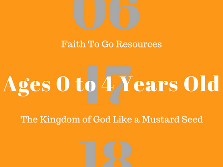 Week of June 17, 2018:  The Kingdom of God Like a Mustard Seed (Ages 0-4)