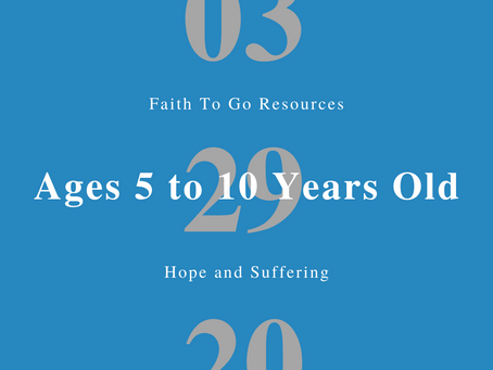 Week of March 29, 2020: Hope and Suffering (Ages 5-10)