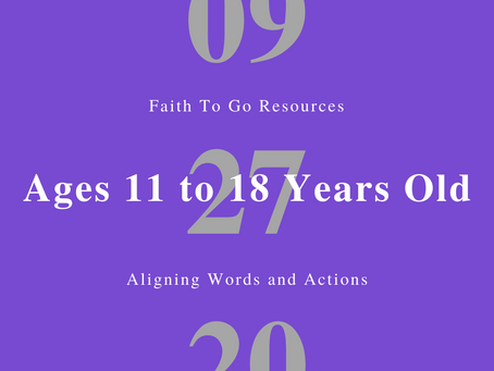 Week of September 27, 2020: Aligning Words and Actions (Ages 11-18)