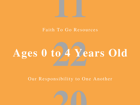 Week of November 22, 2020: Our Responsibility to One Another (Ages 0-4)