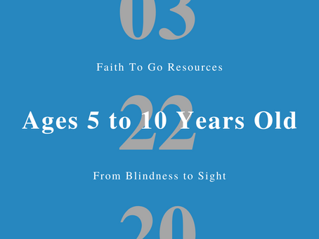 Week of March 22, 2020: From Blindness to Sight (Ages 5-10)