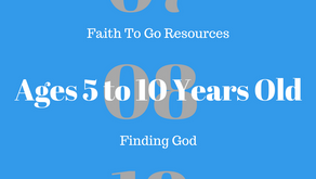 Week of July 8, 2018:  Finding God (Ages 5-10)