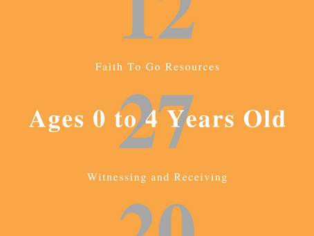 Week of December 27, 2020: Witnessing and Receiving (Ages 0-4)