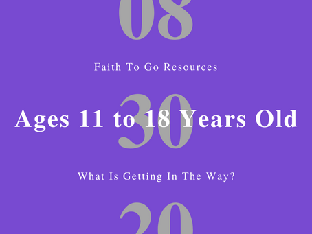 Week of August 30, 2020: What Is Getting In The Way? (Ages 11-18)