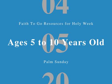 April 5, 2020: Palm Sunday (Ages 5-10)