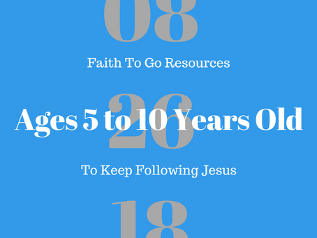 Week of August 26, 2018: To Keep Following Jesus (Ages 5-10)