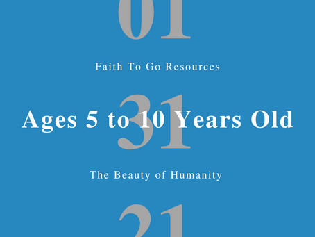 Week of January 31, 2021: The Beauty of Humanity (Ages 5-10)