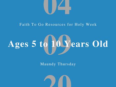 April 9, 2020: Maundy Thursday (Ages 5-10)