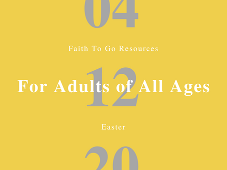 Week of April 12, 2020: Easter (Adults of All Ages)