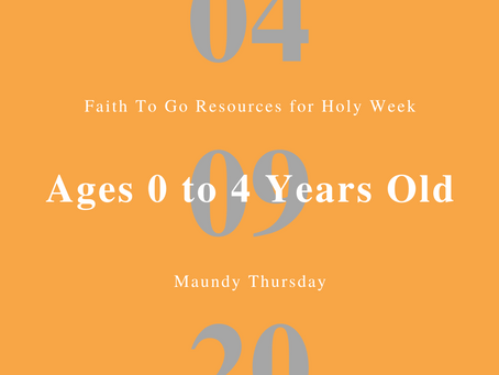 April 9, 2020: Maundy Thursday (Ages 0-4)
