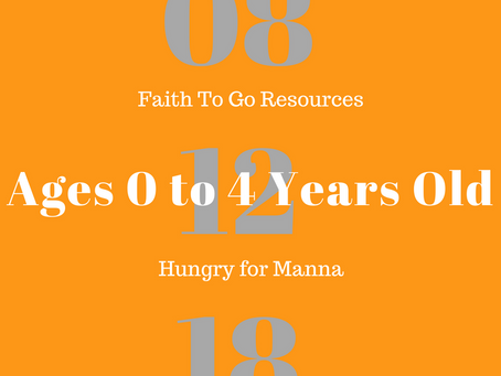 Week of August 12, 2018:  Hungry for Manna (Ages 0-4)