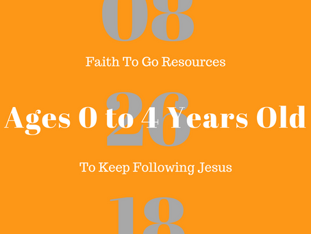 Week of August 26, 2018: To Keep Following Jesus (Ages 0-4)