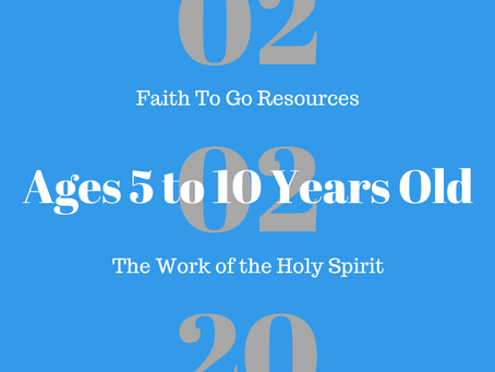Week of February 2, 2020: The Work of the Holy Spirit (Ages 5-10)