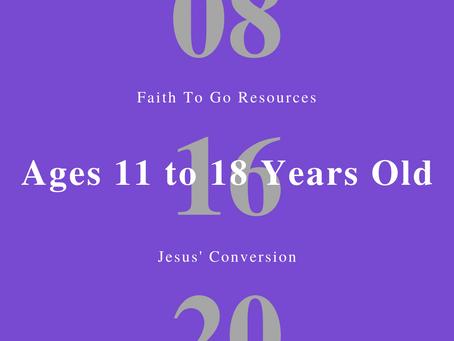 Week of August 16, 2020: Jesus' Conversion (Ages 11-18)