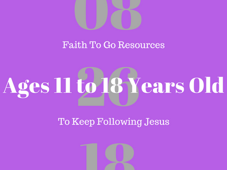Week of August 26, 2018: To Keep Following Jesus (Ages 11-18)