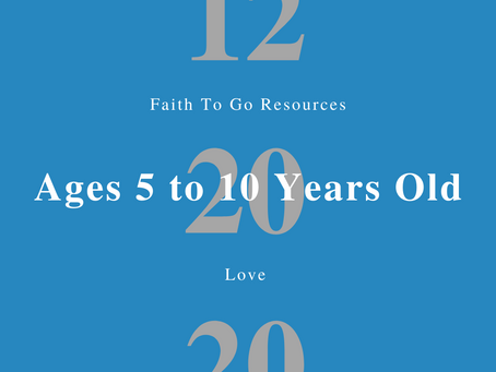Week of December 20, 2020: Love (Ages 5-10)