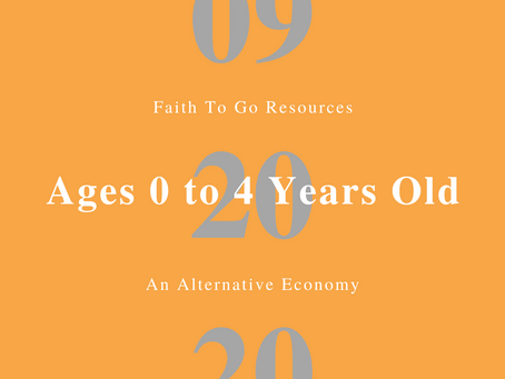 Week of September 20, 2020: An Alternative Economy (Ages 0-4)