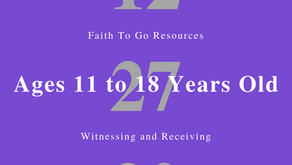 Week of December 27, 2020: Witnessing and Receiving (Ages 11-18)