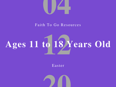 Week of April 12, 2020: Easter (Ages 11-18)