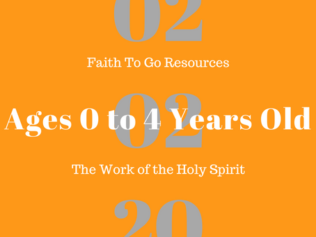 Week of February 2, 2020: The Work of the Holy Spirit (Ages 0-4)