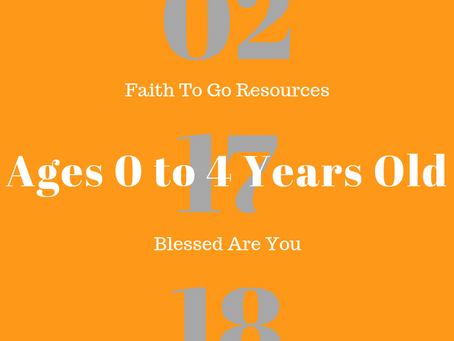 Week of February 17, 2019: Blessed Are You (Ages 0-4)