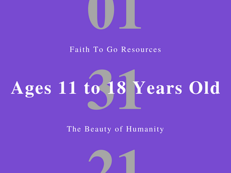 Week of January 31, 2021: The Beauty of Humanity (Ages 11-18)