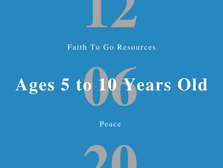 Week of December 6, 2020: Peace (Ages 5-10)