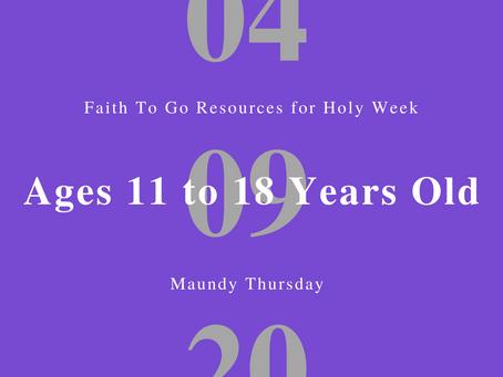 April 9, 2020: Maundy Thursday (Ages 11-18)