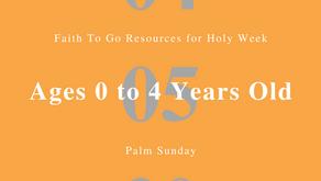 April 5, 2020: Palm Sunday (Ages 0-4)