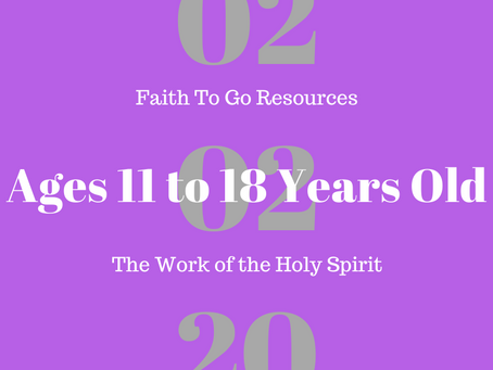 Week of February 2, 2020: The Work of the Holy Spirit (Ages 11-18)