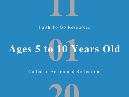 Week of November 1, 2020: The Call to Action and Reflection (Ages 5-10)