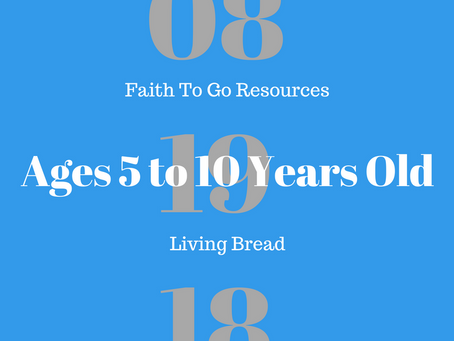 Week of August 19, 2018:  Living Bread (Ages 5-10)