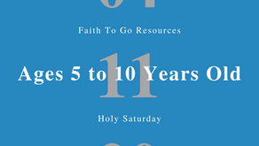 April 11, 2020: Holy Saturday and Easter Vigil (Ages 5-10)