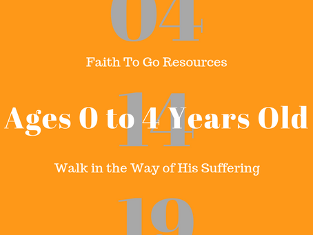 Week of April 14, 2019: Walk in the Way of His Suffering (Ages 0-4)