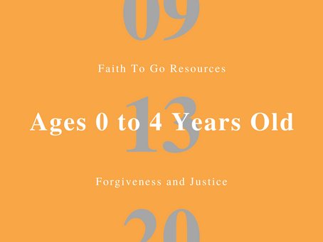 Week of September 13, 2020: Forgiveness and Justice (Ages 0-4)
