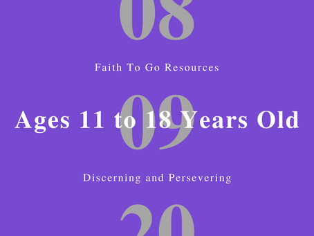 Week of August 9, 2020: Discernment and Persevering (Ages 11-18)