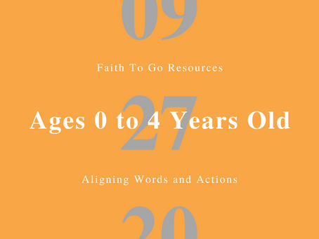 Week of September 27, 2020: Aligning Words and Actions (Ages 0-4)