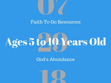 Week of July 29, 2018:  God's Abundance (Ages 5-10)