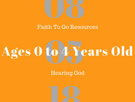 Week of August 5, 2018:  Hearing God (Ages 0-4)