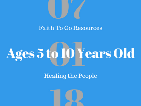 Week of July 1, 2018:  Healing the People (Ages 5-10)