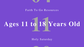 April 11, 2020: Holy Saturday and Easter Vigil (Ages 11-18)